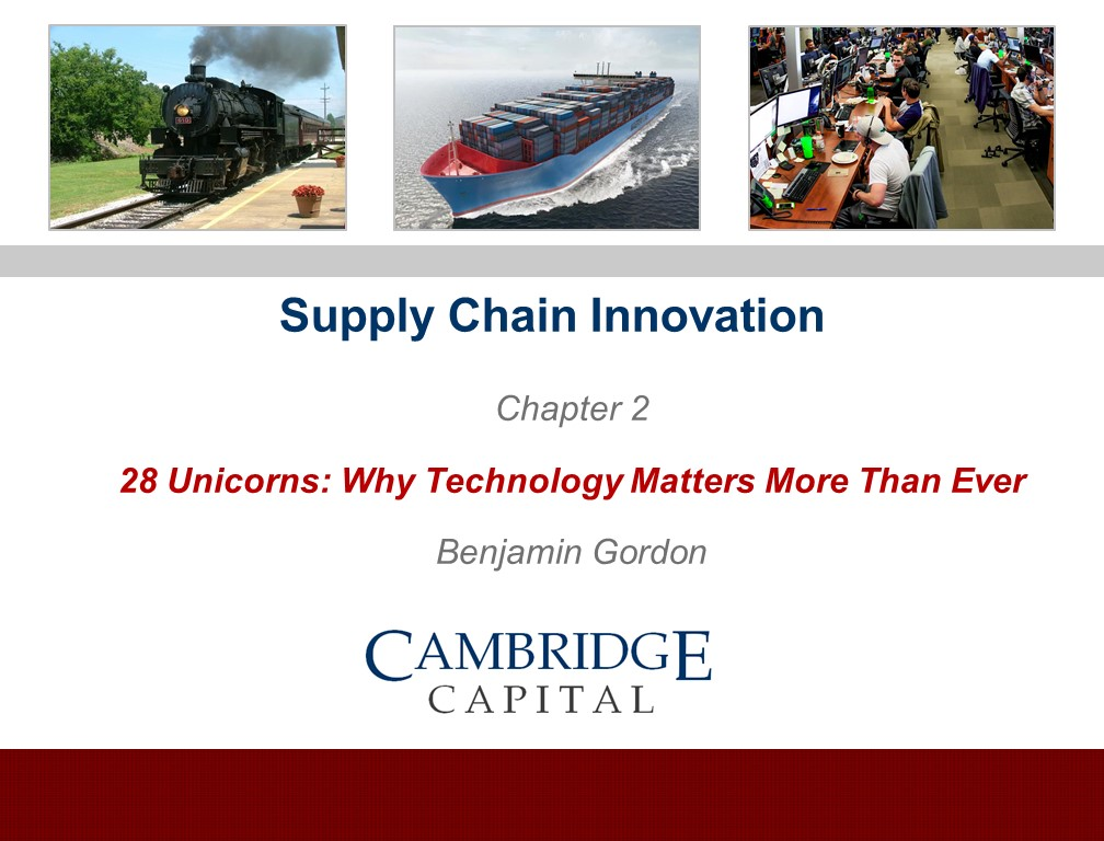 Benjamin Gordon, Cambridge Capital, Supply Chain Innovation - Why Technology Matters