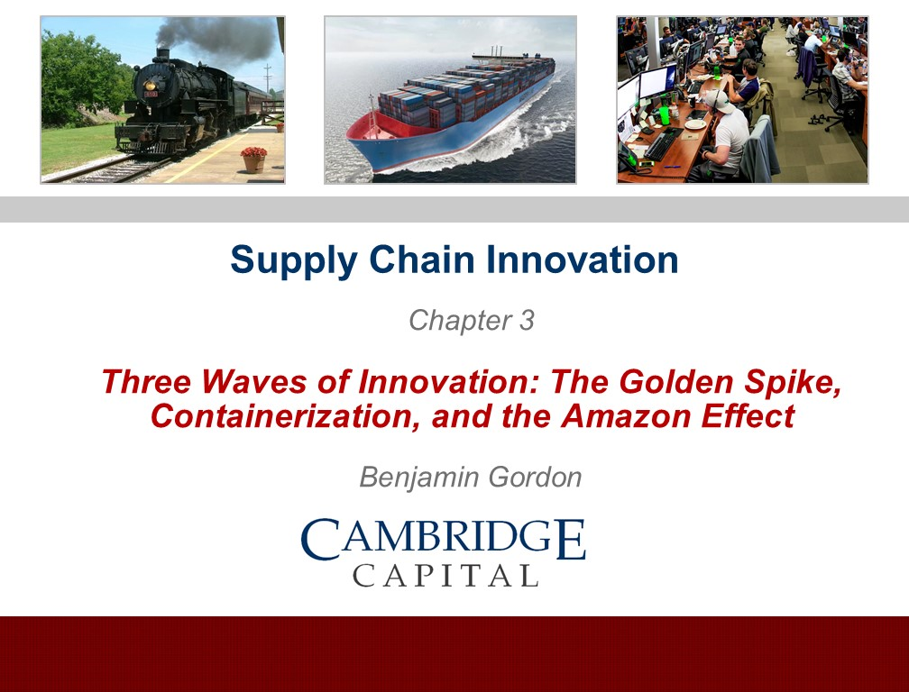 Supply Chain Innovation, Chapter 3: Three Waves of Innovation, The Golden Spike, Containerization, and the Amazon Effect, by Benjamin Gordon